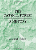 The Catskill Forest: A History